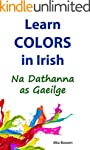 Learn Colors in Irish: Na Dathanna as...