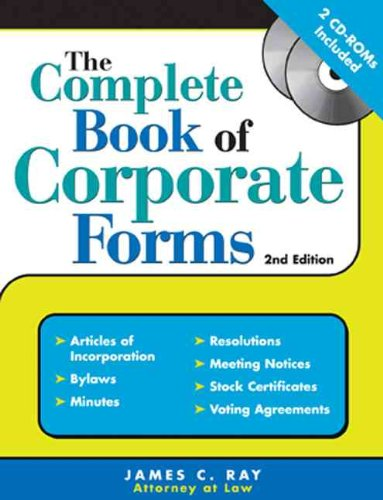 The Complete Book of Corporate Forms: From Minutes to Annual Reports and Everything in Between
