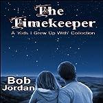 The Timekeeper | Bob Jordan