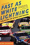 img - for Fast as White Lightning: The Story of Stock Car Racing (Revised Edition) Revised edition by Chapin, Kim (1998) Paperback book / textbook / text book