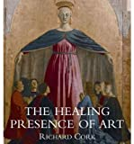 img - for The Healing Presence of Art: A History of Western Art in Hospitals (Hardback) - Common book / textbook / text book
