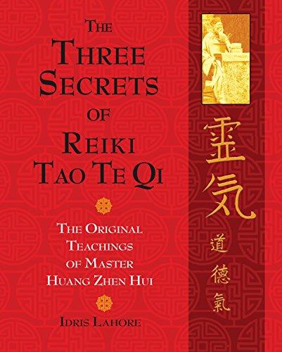 The Three Secrets of Reiki Tao Te Qi: The Original Teachings of Master Huang Zhen Hui (Book & DVD)