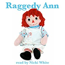 Raggedy Ann Audiobook by Johnny Gruelle Narrated by Nicki White