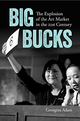By Georgina Adam Big Bucks: The Explosion of the Art Market in the 21st Century (New edition) PDF