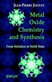 img - for Metal Oxide Chemistry and Synthesis: From Solution to Solid State book / textbook / text book