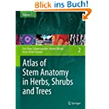 Atlas of Stem Anatomy in Herbs, Shrubs and Trees: Volume 2