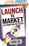 Launch to Market: Easy Marketing For...