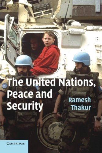 The United Nations, Peace and Security: From Collective Security to the Responsibility to Protect PDF