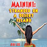 Mainini: Stranded on a Desert Island | Kiki Lee