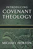 Introducing Covenant Theology (080107195X) by Horton, Michael