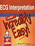 ECG Interpretation Made Incredibly Ea...