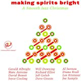 Making Spirits Bright: A Smooth Jazz Christmas