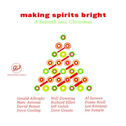 Making Spirits Bright: A Smooth Jazz Christmas by Various Artists,&#32;Lee Ritenour,&#32;Will Downing,&#32;Joyce Cooling and Gerald Albright