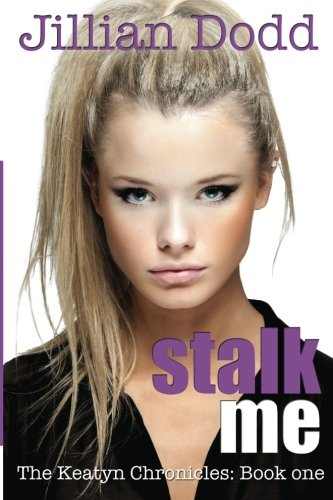 Stalk me. (Volume 1) by Jillian Dodd