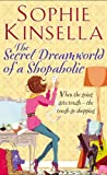 The Secret Dreamworld of a Shopaholic: (Shopaholic Book 1) Sophie Kinsella