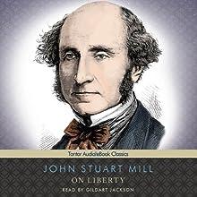 On Liberty (       UNABRIDGED) by John Stuart Mill Narrated by Gildart Jackson
