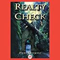 Realty Check (       UNABRIDGED) by Piers Anthony Narrated by Steven Cooper