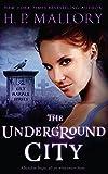 The Underground City (The Lily Harper Series) (Volume 2)
