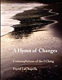 img - for By David La Chapelle A Hymn of Changes [Paperback] book / textbook / text book