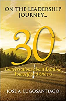 On The Leadership Journey...: 30 Conversations About Leading Yourself And Others