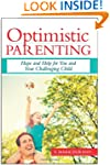 Optimistic Parenting: Hope and Help f...