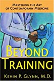 img - for Beyond Training: Mastering the Art of Contemporary Medicine book / textbook / text book
