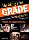 Making the Grade: Everything Your Kindergartner Needs to Know
