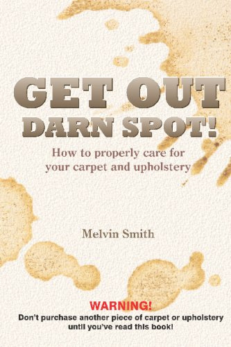get-out-darn-spot-how-to-properly-care-for-your-carpet-and-upholstery