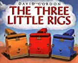 The Three Little Rigs (0060581182) by Gordon, David
