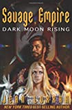 img - for Savage Empire: Dark Moon Rising (Savage Empire bks 1-3) book / textbook / text book