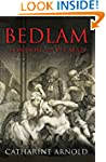 Bedlam: London and Its Mad