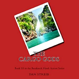 The Cargo Gods: Hawk, Book 10 | [Dan Streib]