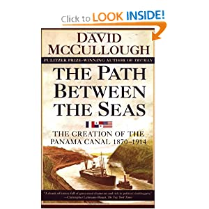 The Path Between the Seas: The Creation of the Panama Canal, 1870-1914 by David McCullough