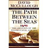 The Path between Seas: The Creation of the Panama Canal, 1870-1914by Mccullough