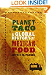 Planet Taco: A Global History of Mexi...