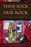 img - for Their Rock Is Not Like Our Rock: A Theology of Religions book / textbook / text book
