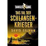 """Danger Zone 3: Das Tal der Schlangenkriegervon """"David Gilman"""""""