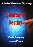 img - for A Matter of Destiny (Jake Montana Mystery Series) book / textbook / text book