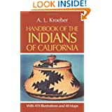 Handbook of the Indians of California, with 419 Illustrations and 40 Maps (Smithsonian Institution, Bureau of...