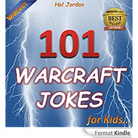 World of Warcraft: 101 Warcraft Jokes for Kids