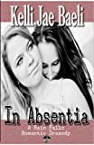In Absentia (A Rain Falls Romantic Dramedy)