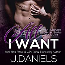 All I Want (       UNABRIDGED) by J. Daniels Narrated by Stella Bloom