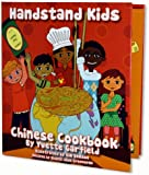 Handstand Kids / Child's Chinese Cookbook with Foreword by Ming Tsai