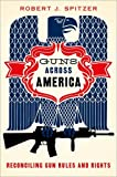 Guns across America: Reconciling Gun Rules and Rights