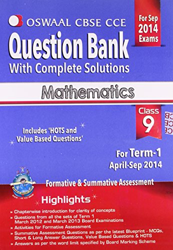 Oswaal CBSE CCE Question Bank with complete solutions for Class 9 Term I (April to September 2014) Mathematics