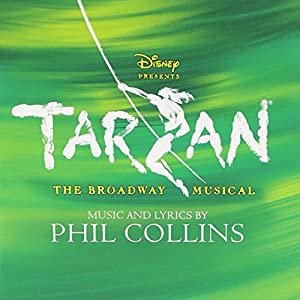 Tarzan - the Broadway Musical (By Phil Collins)
