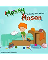 Children's book: Messy Mason (Happy Motivated children's books Collection) (English Edition)