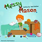Children's book: Messy Mason (Happy Motivated children's books Collection)