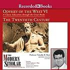 Odyssey of the West VI: A Classic Education through the Great Books: The Twentieth Century Hörbuch von Timothy B. Shutt, Katherine L. Elkins, Joel F. Richeimer Gesprochen von: Timothy B. Shutt, Katherine L. Elkins, Joel F. Richeimer
