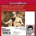 Odyssey of the West VI: A Classic Education through the Great Books: The Twentieth Century | Timothy B. Shutt,Katherine L. Elkins,Joel F. Richeimer